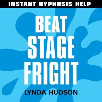 Beat Stage Fright: Help for people in a hurry!, Lynda Hudson