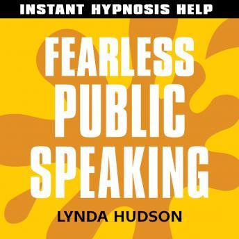 Fearless Public Speaking: Help for people in a hurry!, Lynda Hudson