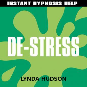 Instant De-Stress: Help for people in a hurry!, Lynda Hudson