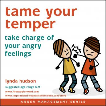 Tame your Temper: Take charge of your angry feelings, Lynda Hudson