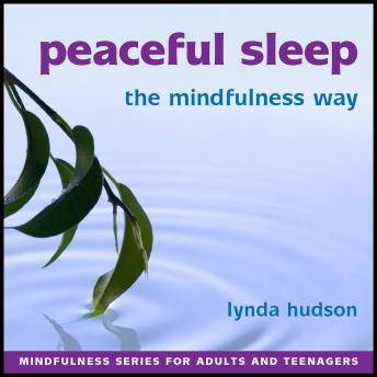 Peaceful Sleep the Mindfulness Way, Lynda Hudson