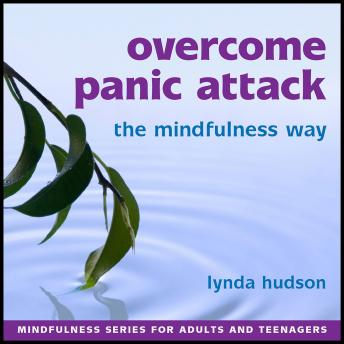 Overcome panic attack the mindfulness way, Lynda Hudson