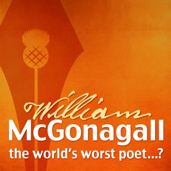 The Autobiography of William McGonagall - the world's worst poet?