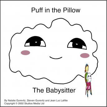 Puff in the Pillow: The Baby Sitter, Steven Gurevitz, Natalie Gurevitz, Jean Luc Lafitte