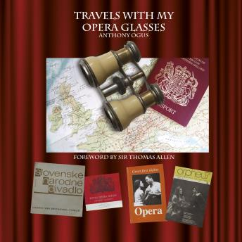 Travels With My Opera Glasses, Anthony Ogus