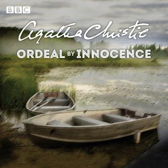 Ordeal by Innocence: A BBC Radio 4 full-cast dramatisation, Agatha Christie