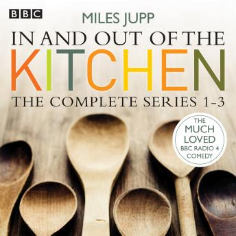 In and Out of the Kitchen: The Complete Series 1-3
