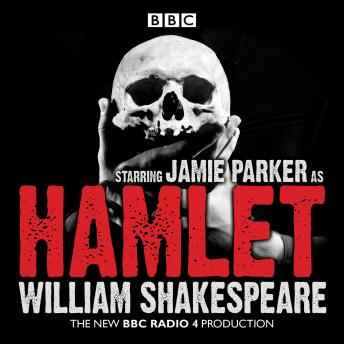 Hamlet: A BBC Radio full-cast dramatisation sample.