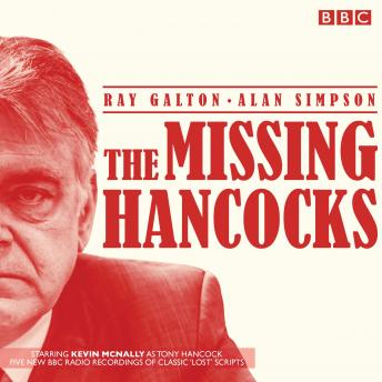 Missing Hancocks: Five new recordings of classic 'lost' scripts, Alan Simpson, Ray Galton