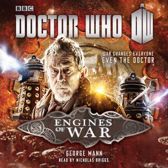 Doctor Who: Engines of War: A War Doctor Novel, George Mann