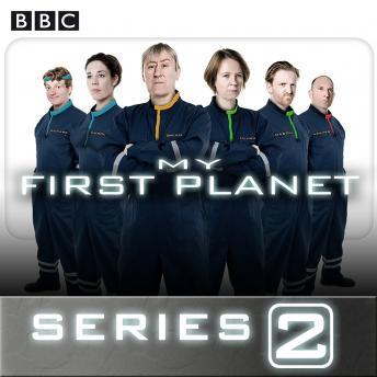 My First Planet: Series 2: The BBC Radio 4 sci-fi sitcom