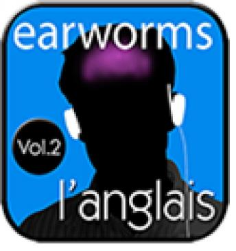 l'anglais Volume 2, Earworms MBT
