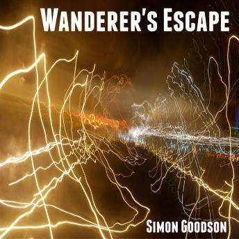 Wanderer's Escape: Wanderer's Odyssey - Book One
