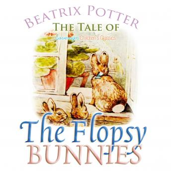Tale of the Flopsy Bunnies (Children's Classics), Beatrix Potter