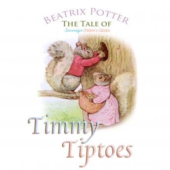 Listen To Tale Of Timmy Tiptoes Childrens Classics By Beatrix