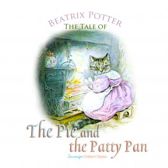 Tale of the Pie and the Patty Pan (Children's Classics), Beatrix Potter