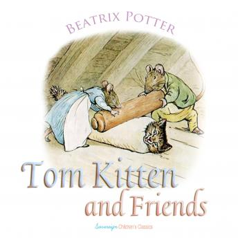 Tom Kitten and Friends (Children's Classics), Beatrix Potter