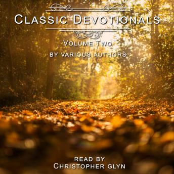 Classic Devotionals Volume Two by Various Authors, Christopher Glyn