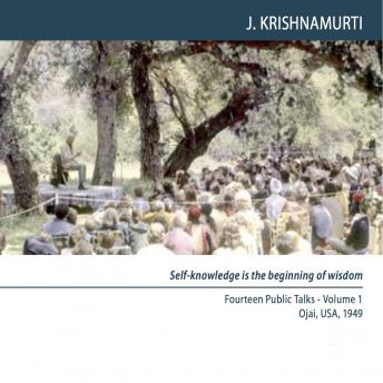 To understand 'what is' there must be no prejudice: Ojai 1949 - Public Talk 7, Jiddu Krishnamurti