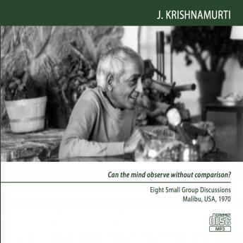What is order?: Malibu 1970 - Small Group Discussion 7, Jiddu Krishnamurti