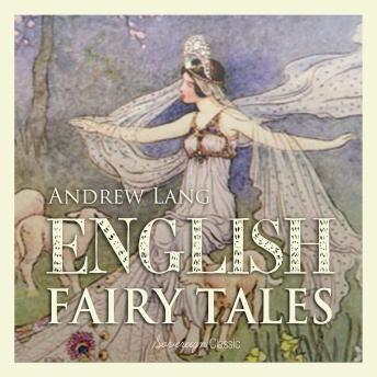 English Fairy Tales Volume 1 (Children's Classics), Andrew Lang