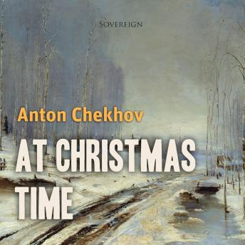 At Christmas Time (Christmas Books), Anton Chekhov