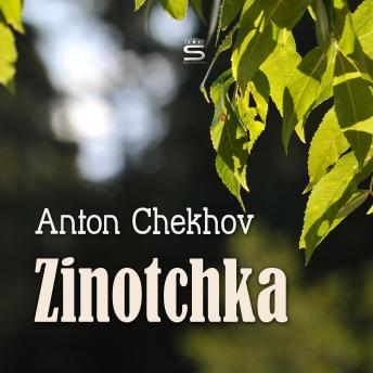Zinotchka (Short Stories by Anton Chekhov), Anton Chekhov