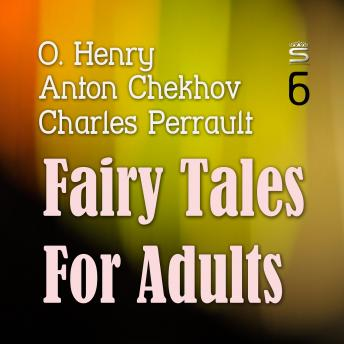 Fairy Tales for Adults (Ideas for Life), Volume 6, Anton Chekhov, Charles Perrault
