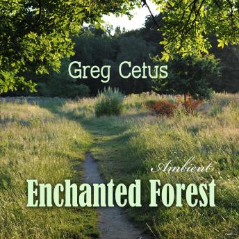 Enchanted Forest: Calming Visualisation for Good Sleep (Mindfulness Toolkit), Greg Cetus