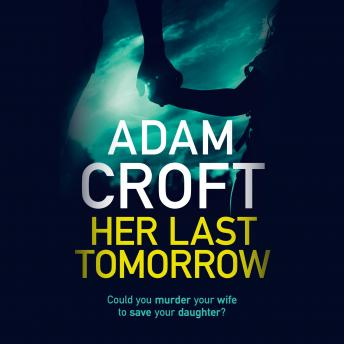 Her Last Tomorrow, Adam Croft