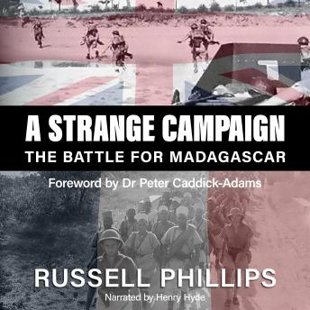 Download Strange Campaign: The Battle for Madagascar by Peter Caddick-Adams, Russell Phillips