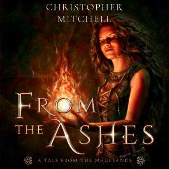 Download From the Ashes: A Tale from the Magelands by Christopher Mitchell