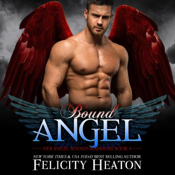 Bound Angel (Her Angel: Bound Warriors paranormal romance series Book 4)