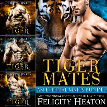 Tiger Mates Shifter Romance Box Set (An Eternal Mates Paranormal Romance Series Bundle)
