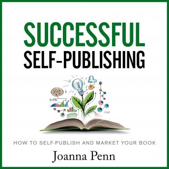 Download Successful Self-Publishing: How to Self-Publish and Market Your Book by Joanna Penn