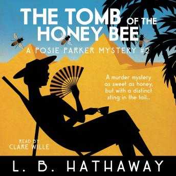 The Tomb of the Honey Bee: A Cozy Historical Murder Mystery