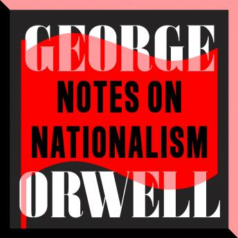 Notes on Nationalism: An Essay