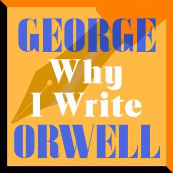 Why I Write: An Essay