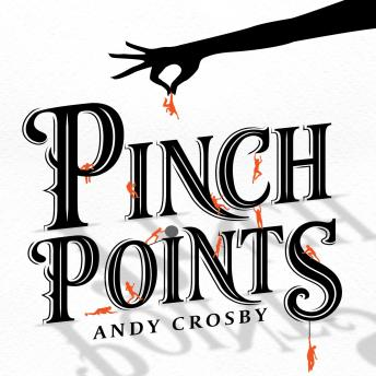 Download Pinch Points: A Collection of 12 Short Stories by Andy Crosby