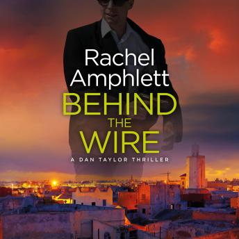 Download Behind the Wire: A Dan Taylor spy novel by Rachel Amphlett