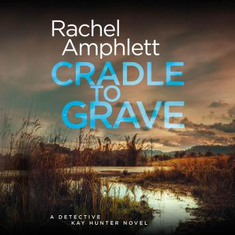 Cradle to Grave: An edge of your seat murder mystery, Rachel Amphlett