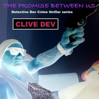 Promise Between US: Detective Dev Crime Thriller Series, Clive Dev