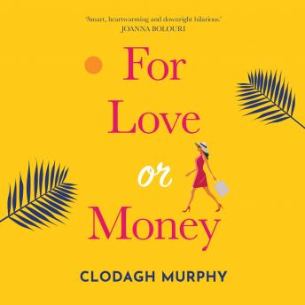 For Love or Money, Clodagh Murphy