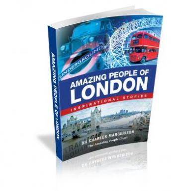 Amazing People of London: Inspirational Stories