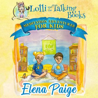 Lolli and the Talking Books (Meditation Adventures for Kids - volume 3), Elena Paige