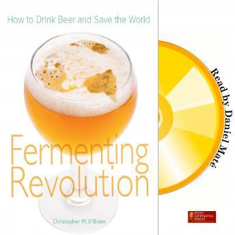 Fermenting Revolution, Christopher Mark O'Brien