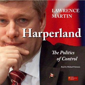 Harperland: The Politics of Control, Lawrence Martin
