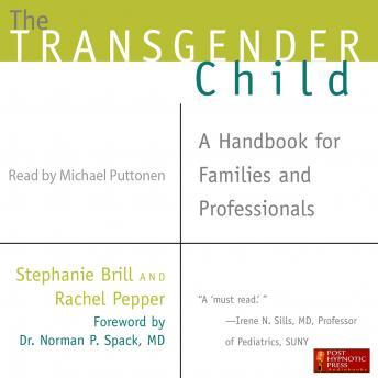 Transgender Child: A Handbook for Families and Professionals, Rachel Pepper, Stephanie Brill