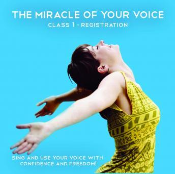 Miracle of Your Voice - Class 1: Registrations, Barbara Ann Grant
