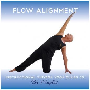 Flow Alignment: A Vinyasa Yoga Class Suitable For Those With Experience, Tim Maples